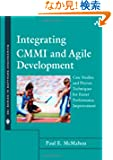 Integrating CMMI and Agile Development: Case Studies and Proven Techniques for Faster Performance Improvement (SEI Series...