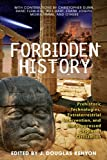 Forbidden History: Extraterrestrial Intervention, Prehistoric Technologies, and the Suppressed Origins of Civilization