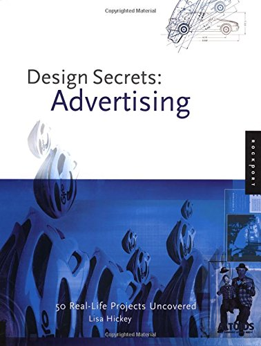 Design Secrets: Advertising: 50 Real-Life Projects Uncovered