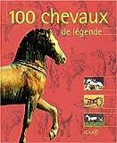 echange, troc Myriam Baran, Xavier Libbrecht - 100 Chevaux de légende
