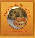 A Dog's Guide to Life: Lessons from