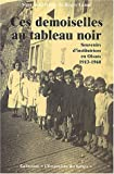 echange, troc Roger Canac, Collectif - Ces demoiselles au tableau noir : Souvenirs d'institutrices en Oisans, 1913-1968