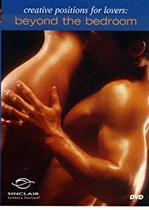 Creative Positions For Lovers: (Beyond The Bedroom)