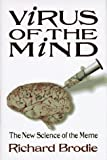 Virus of the Mind: The New Science of the Meme (0963600117) by Richard Brodie