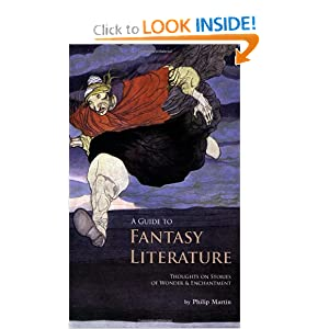 A Guide to Fantasy Literature - Thoughts on Stories of Wonder and Enchantment by Philip Martin