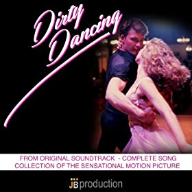 "Songs of Dirty Dancing, Vol. 3 (Original Soundtrack from ""Dirty Dancing"" - Complete Song Collection of the Sensational Motion Picture)"