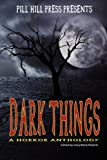 img - for Dark Things: A Horror Anthology book / textbook / text book