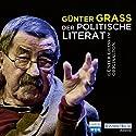 Der politische Literat Hörbuch von Günter Grass Gesprochen von: Günter Grass
