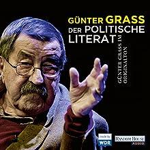 Der politische Literat (       ungekürzt) von Günter Grass Gesprochen von: Günter Grass