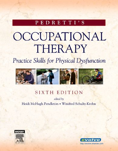 Pedretti's Occupational Therapy: Practice Skills for...
