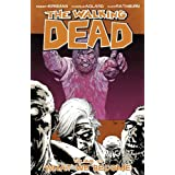 The Walking Dead Volume 10: What We Becomeby Robert Kirkman