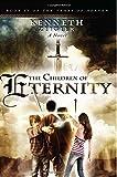 The Children of Eternity: A Novel (The Tears of Heaven) (Volume 4)