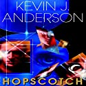 Hopscotch (       UNABRIDGED) by Kevin J. Anderson Narrated by Jim Meskimen