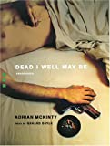 img - for Dead I Well May Be (Dead Trilogy, Book 1) book / textbook / text book