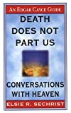 img - for Death Does Not Part Us: Conversations With Heaven (Edgar Cayce Guide) book / textbook / text book