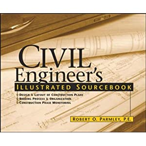 Civil Engineer's Illustrated Sourcebook by Robert O. Parmley