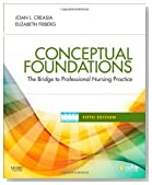 Conceptual Foundations: The Bridge to Professional Nursing Practice, 5e