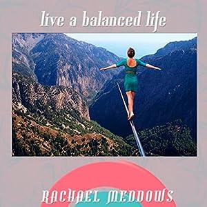 Live a Balanced Life Hypnosis Speech