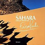 echange, troc Eric Milet - Sahara : Sur les traces de Frison-Roche
