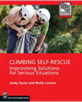 Climbing Self Rescue: Improvising Solutions for Serious Situations (Mountaineers Outdoor Expert)