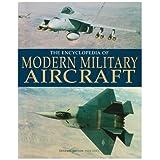 Encyclopedia of Modern Military Aircraft ~ Paul Eden