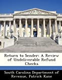 img - for Return to Sender: A Review of Undeliverable Refund Checks book / textbook / text book