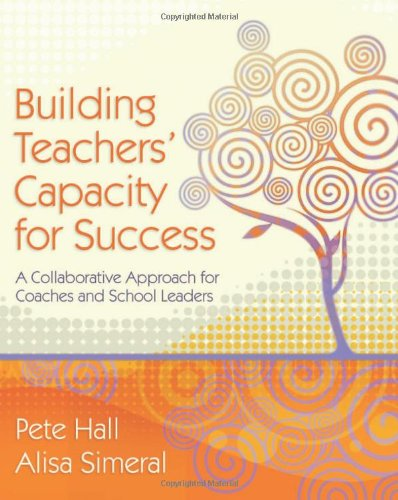 Building Teachers' Capacity for Success: A Collaborative Approach for Coaches and School Leaders PDF