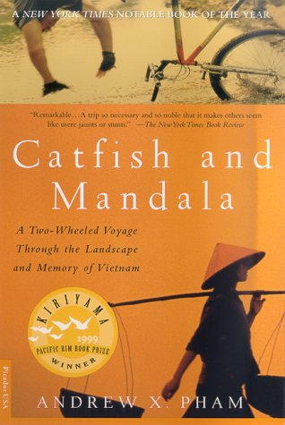 Catfish and Mandala: A Two-Wheeled Voyage Through the Landscape and Memory of Vietnam, Andrew X. Pham