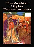 The Arabian Nights Entertainments (Illustrated)