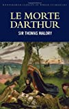 Image of Le Morte Darthur (Wordsworth Classics of World Literature) (Wadsworth Classics of Literature)