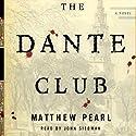 The Dante Club (       UNABRIDGED) by Matthew Pearl Narrated by John Siedman
