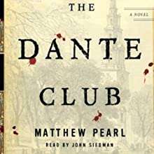 The Dante Club (       UNABRIDGED) by Matthew Pearl Narrated by John Siedman