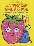 echange, troc Bénédicte Guettier - La fraise amnésique : Une enquête de l'inspecteur Lapou