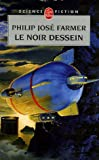 Le Fleuve de l'ternit, tome 3 : Le Noir dessein