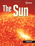 The Sun (Planet Library) (0822539012) by Kerrod, Robin