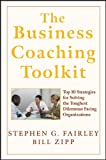 img - for The Business Coaching Toolkit: Top 10 Strategies for Solving the Toughest Dilemmas Facing Organizations book / textbook / text book