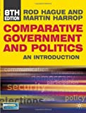 img - for Comparative Government and Politics 8th , Revi edition by Hague, Rod, Harrop, Martin (2010) Paperback book / textbook / text book