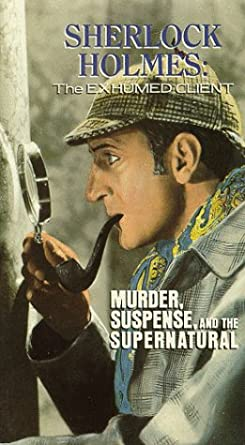 Sherlock Holmes | The Case of the Exhumed Client