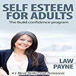 Self Esteem for Adults: The Build Confidence Program | Law Payne
