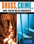 Drugs, Crime, and Their Relationships...