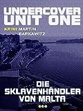 Die Sklavenh�ndler von Malta (Undercover Unit One 4)