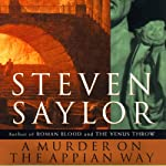 A Murder on the Appian Way: A Mystery of Ancient Rome (       UNABRIDGED) by Steven Saylor Narrated by Scott Harrison
