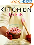 Kitchen for Kids: 100 Amazing Recipes...