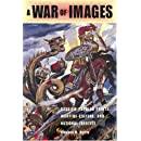 A War of Images: Russian Popular Prints, Wartime Culture, and National Identity, 1812-1945