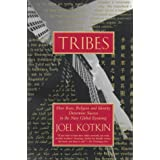 Tribes: How Race, Religion and Identity Determine Success in the New Global Economy ~ Joel Kotkin