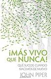 Mas vivo que nunca!: Finally Alive (Spanish Edition) (0825417996) by Piper, John