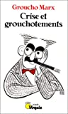 Crise et grouchotements (French Edition) (202020908X) by Marx, Groucho