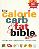 The Calorie, Carb and Fat Bible 2004: The UK's Most Comprehensive Calorie Counter Tracey Walton