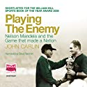 Playing the Enemy Audiobook by John Carlin Narrated by Saul Reichlin