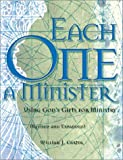 Each One a Minister: Using Gods Gifts for Ministry